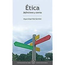 Ética: Definiciones y teorías (Spanish Edition)