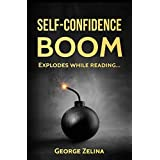 Self-Confidence Boom: Explodes while reading... (Self-Confidence Series)