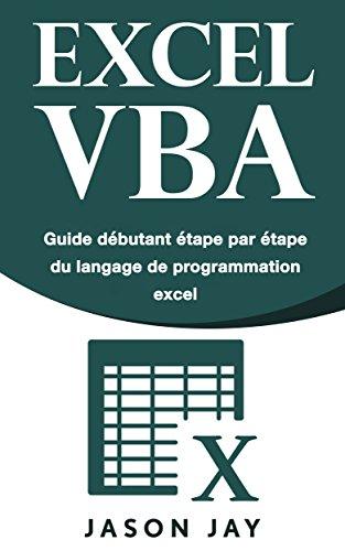 Amazon Com Excel Vba Guide Debutant Etape Par Etape Du