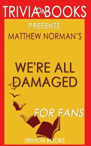 Read Online Trivia: We're All Damaged: A Novel By Matthew Norman (Trivia-On-Books) ebook