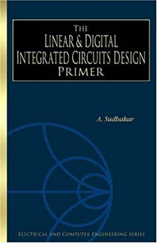 buy the linear and digital integrated circuits design primer rh amazon in linear and digital integrated circuits by roy choudhary linear and digital integrated circuits lab viva questions