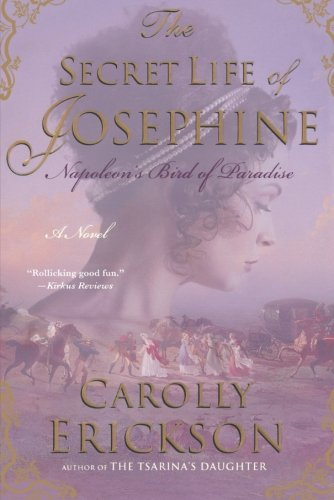 Download The Secret Life of Josephine: Napoleon's Bird of Paradise PDF