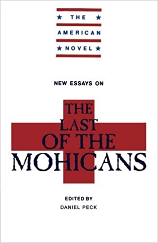 american essay last mohicans new novel Racial divides in the last of the mohicans essay racial divides in the last of the mohicans the facts on file companion to the american novel new york.