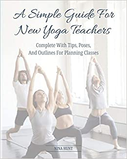 A Simple Guide For New Yoga Teachers: Complete With Tips ...