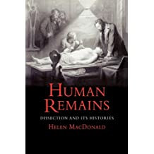 Human Remains: Dissection and Its Histories