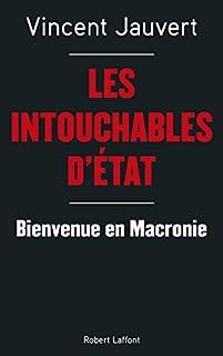 Les intouchables d'Etat : bienvenue en Macronie, Jauvert, Vincent