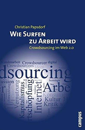 Wie Surfen zu Arbeit wird: Crowdsourcing im Web 2.0