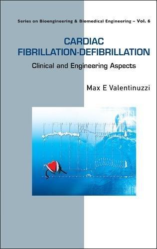 Cardiac Fibrillation-Defibrillation: Clinical and Engineering Aspects (Series on Bioengineering and Biomedical Engineering) (Series on Bioengineering & Biomedical Engineering) by World Scientific Publishing Company