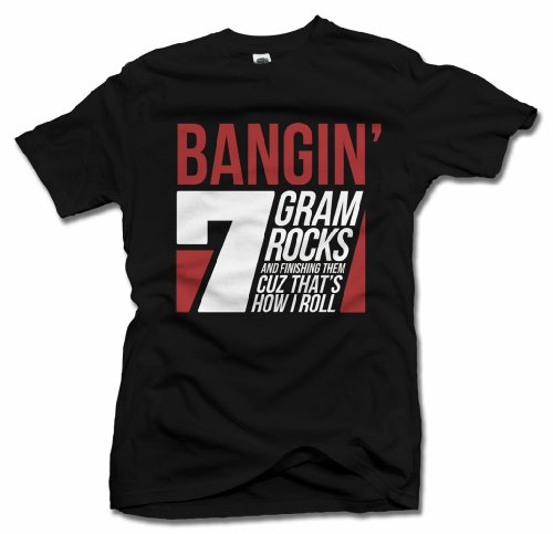 BANGING 7 GRAM ROCKS FUNNY T-SHIRT 6X Black Men's Tee -