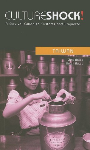 Culture Shock! Taiwan: A Survival Guide to Customs and Etiquette (Culture Shock! Guides)
