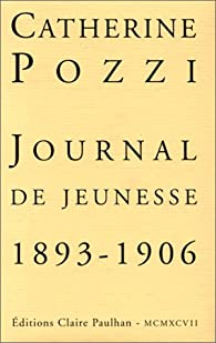 Journal de jeunesse, 1893-1906 par Catherine Pozzi