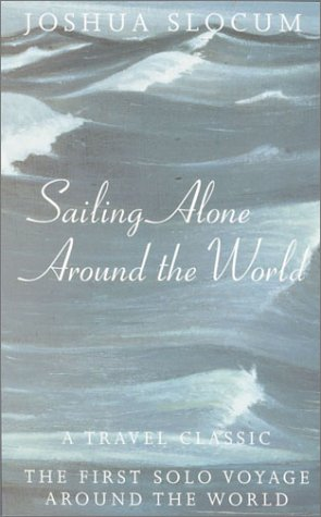 Sailing Alone Around the World: A Travel Classic: The First Solo Voyage Around the World (Phoenix Press) ebook