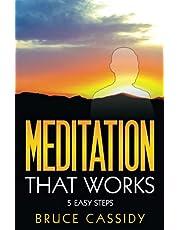 Meditation That Works: 5 Easy Steps