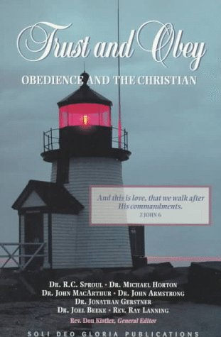 Trust and Obey: Obedience and the Christian (Reformation Theology Series)