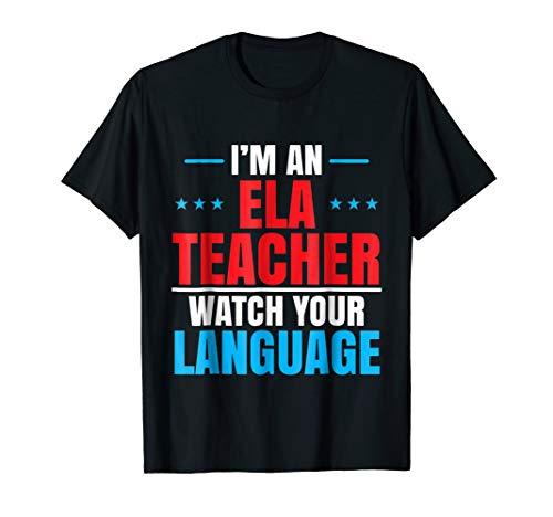 ELA English Language Arts Teacher Watch Your Language Shirt