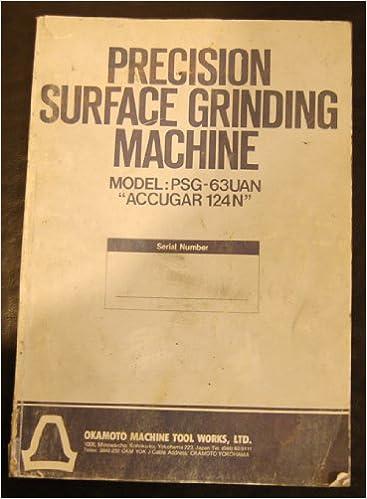 Okamoto PSG-63UAN, Accugar 124N Grinder Complete Manual ... on