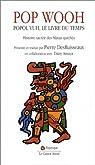 Pop Wooh : Popol Vuh, le livre du temps, histoire sacrée des Mayas quichés par DesRuisseaux