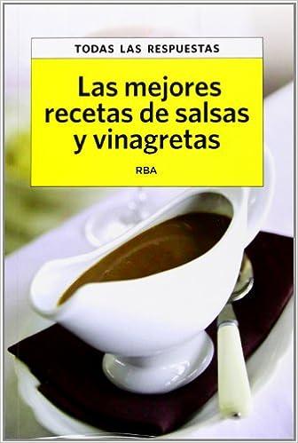 Las mejores recetas de salsas y vinagretas: 9788490065778: Amazon.com: Books