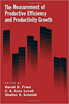 Harold O. Fried - The Measurement Of Productive Efficiency And Productivity Growth