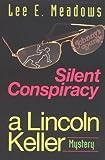 Silent Conspiracy, Lee E. Meadows, 1882792386