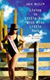Front cover for the book Living in Little Rock with Miss Little Rock by Jack Butler