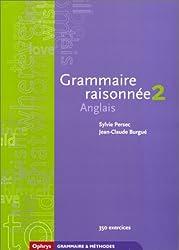 Grammaire raisonnée 2 Anglais - Classes préparatoires et Deug