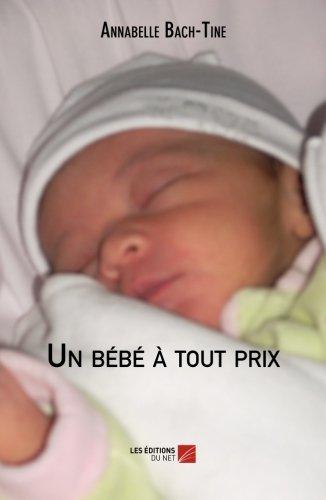 Un bébé à tout prix (French Edition) pdf epub