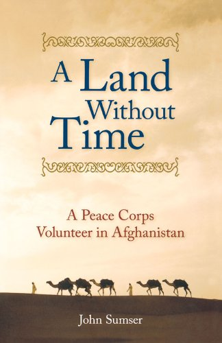 Download A Land Without Time: A Peace Corps Volunteer in Afghanistan PDF
