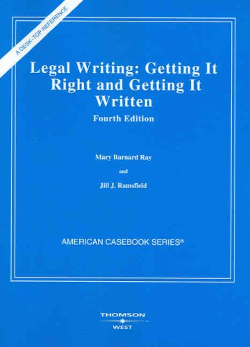 Legal Writing: Getting It Right and Getting It Written (American Casebooks)