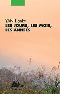 Les jours, les mois, les années, Yan, Lianke