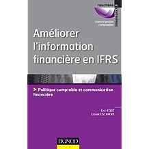 Améliorer l'information financière en IFRS : Politique comptable et communication financière (Gestion - Finance) (French Edition)