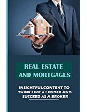 Real Estate And Mortgages: Insightful Content To Think Like A Lender And Succeed As A Broker: What Is Mortgage Loan