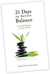 21 Days to Better Balance: Find More Balance in a Busy World