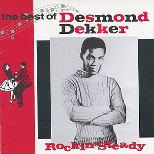 The Best of Desmond Dekker: Rockin' Steady by Rhino