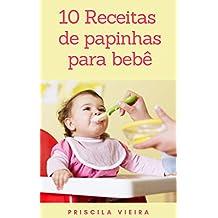 10 Receitas de papinhas para bebê (Portuguese Edition)