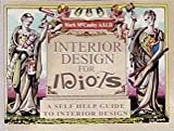 img - for Interior Design for Idiots: A Self Help Guide to Interior Design book / textbook / text book