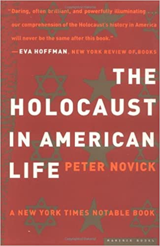 The Holocaust in American Life: Peter Novick: 0046442082327 ...