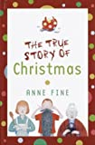 The True Story of Christmas, Anne Fine, 0385901569