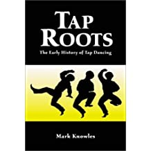 Tap Roots: The Early History of Tap Dancing