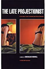 The Late Projectionist (Or, From Angst to Zilch: The Portable Buntel Eriksson Filmography) by Daedalus Howell (1999-06-11) Paperback