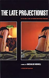 The Late Projectionist (Or, From Angst to Zilch: The Portable Buntel Eriksson Filmography) by Daedalus Howell (1999-06-11)