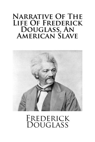 Search : Narrative Of The Life Of Frederick Douglass, An American Slave