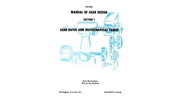 manual of gear design gear ratio and mathematical tables earle rh amazon com