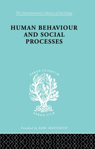 Human Behavior and Social Processes: An Interactionist Approach (International Library of Sociology)