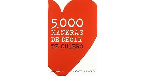 5.000 maneras de decir te quiero (Otros) (Spanish Edition)