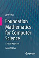 Foundation Mathematics for Computer Science: A Visual Approach Front Cover