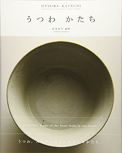 Utsuwa Katachi: Japanese Ceramics And - Ceramic Japanese