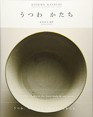 Utsuwa Katachi: Japanese Ceramics And Forms