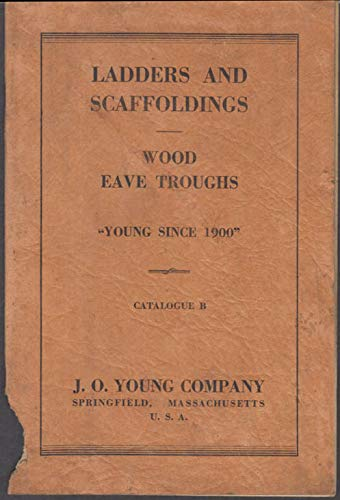 J O Young Ladders & Scaffoldings Wood Eave Troughs Catalog 1920s