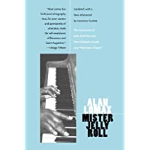 """Mister Jelly Roll: The Fortunes of Jelly Roll Morton, New Orleans Creole and """"Inventor of Jazz"""""""
